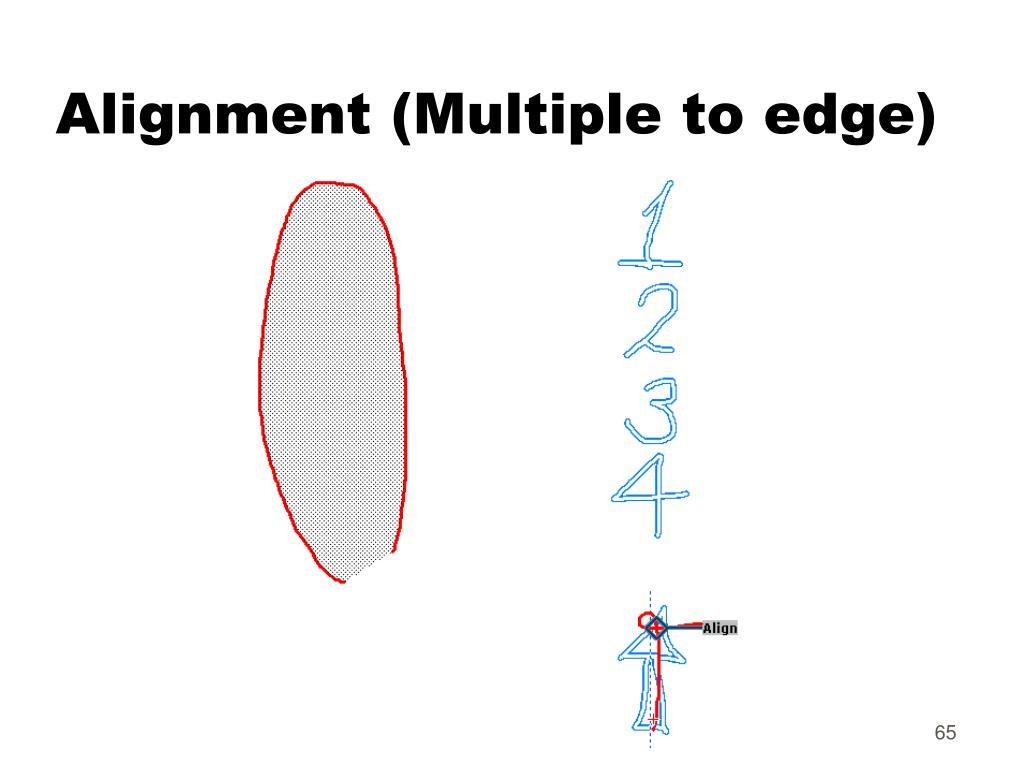 Alignment (Multiple to edge)
