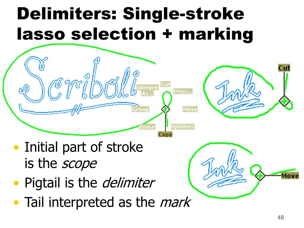 Delimiters: Single-stroke