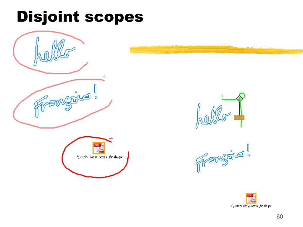 Disjoint scopes