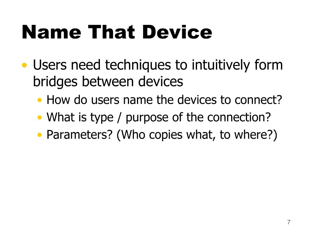 Users need techniques to intuitively form bridges between devices