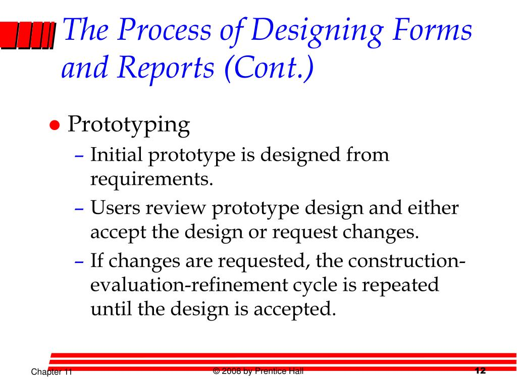 The Process of Designing Forms and Reports (Cont.)