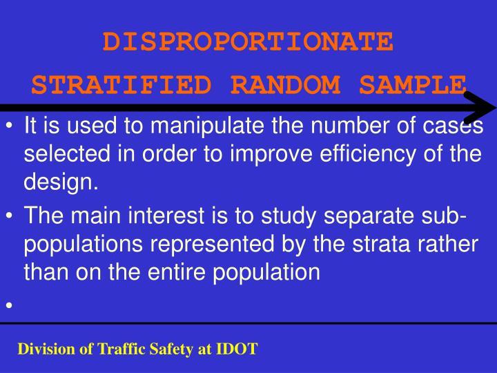 DISPROPORTIONATE STRATIFIED RANDOM SAMPLE