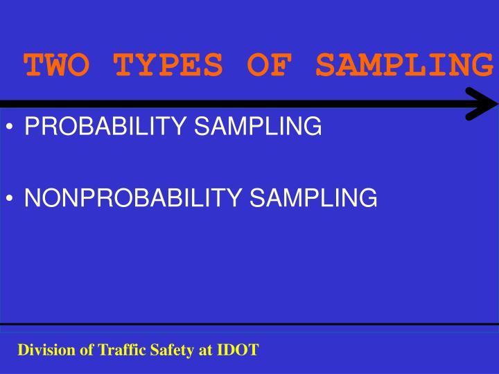 TWO TYPES OF SAMPLING