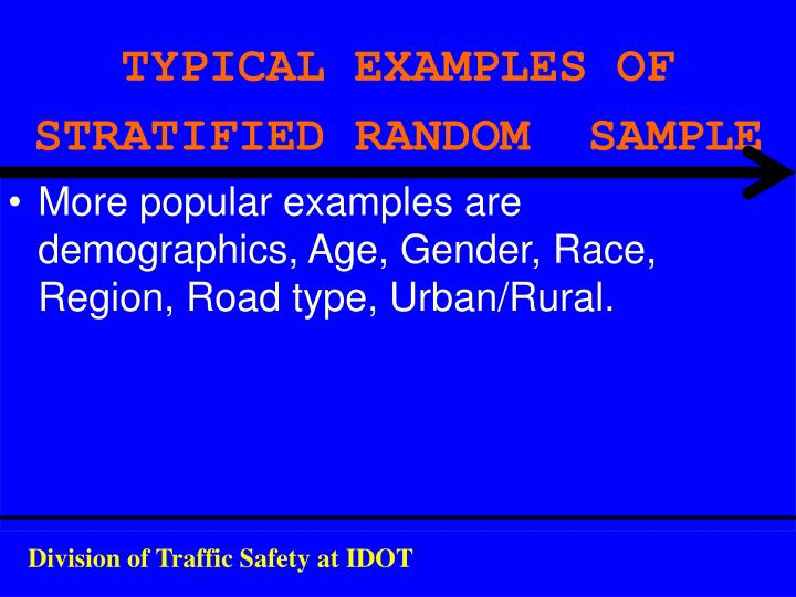 TYPICAL EXAMPLES OF STRATIFIED RANDOM  SAMPLE