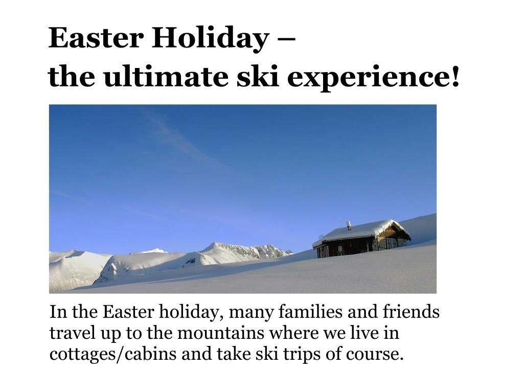 Easter Holiday –