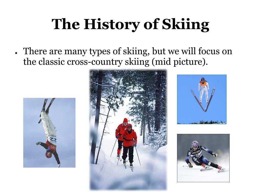The History of Skiing