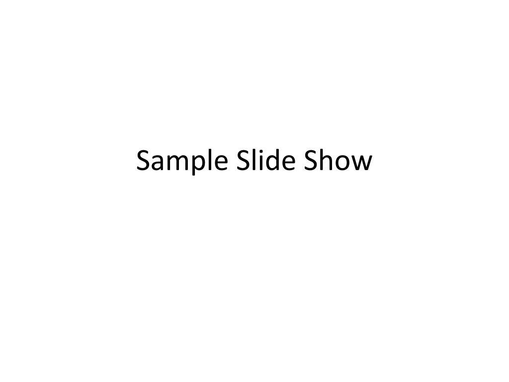 sample slide show l.