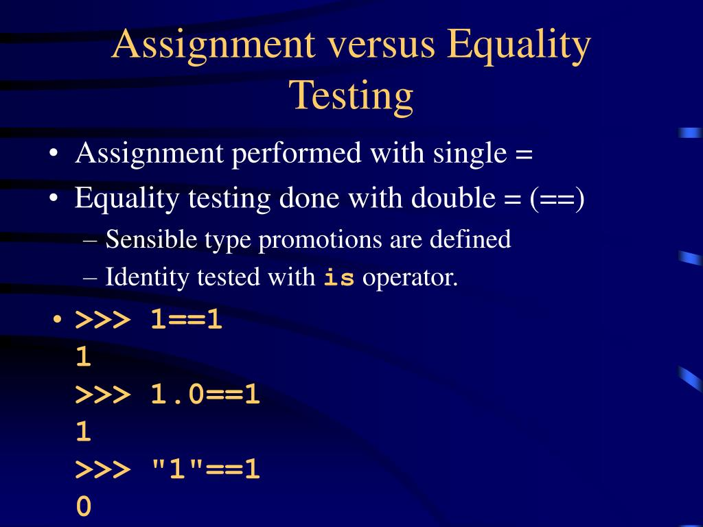 Assignment versus Equality Testing