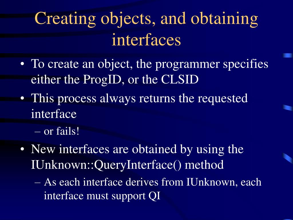 Creating objects, and obtaining interfaces