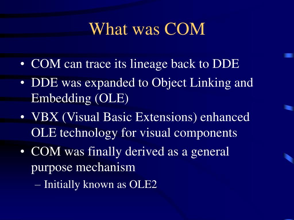 What was COM