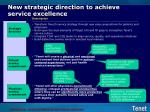 new strategic direction to achieve service excellence