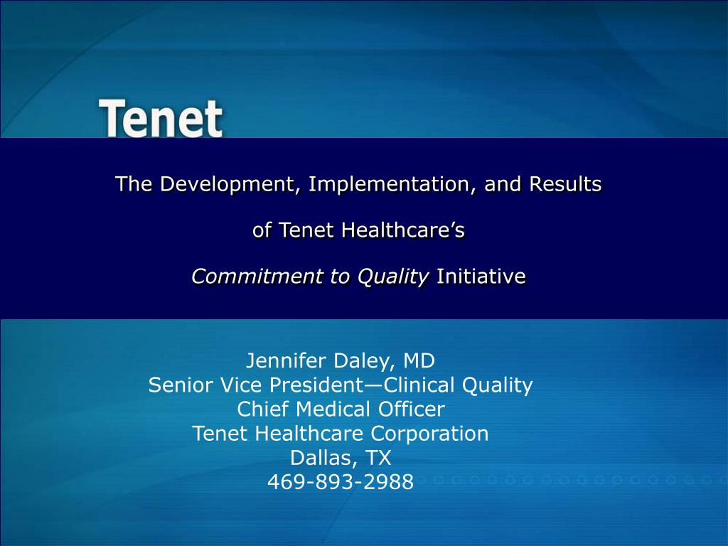 the development implementation and results of tenet healthcare s commitment to quality initiative l.