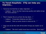 to tenet hospitals ctq can help you improve