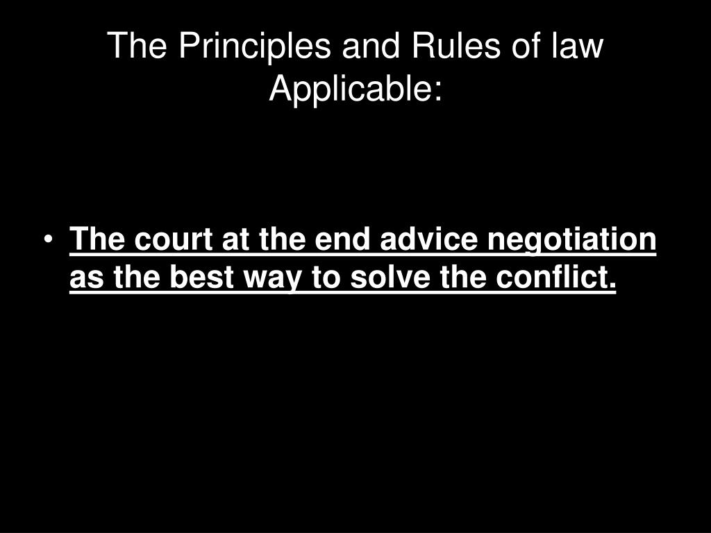 The Principles and Rules of law Applicable: