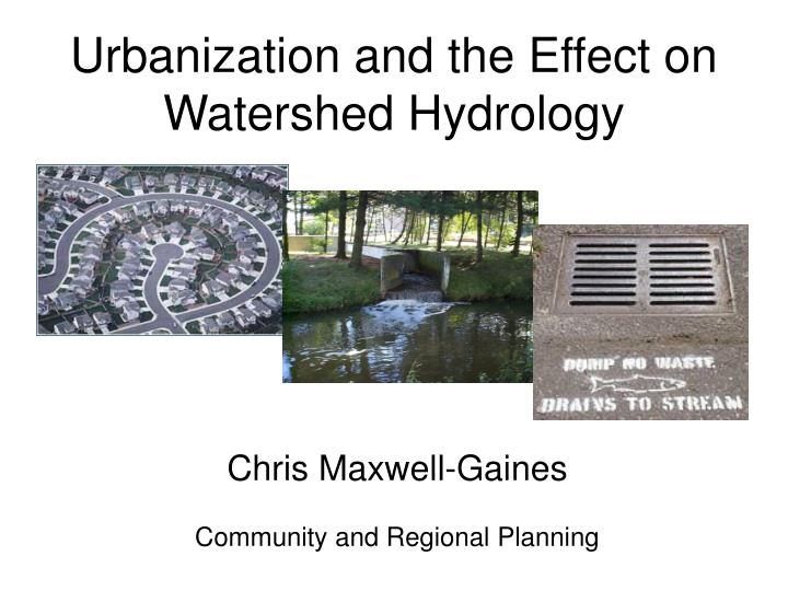 Urbanization and the effect on watershed hydrology