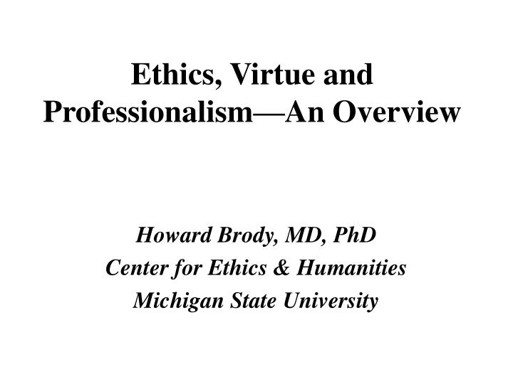 ethics virtue and professionalism an overview n.