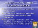 school community possible surveillance outcomes