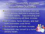 school community possible surveillance outcomes11