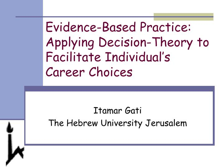 evidence based practice applying decision theory to facilitate individual s career choices n.