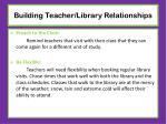 building teacher library relationships6
