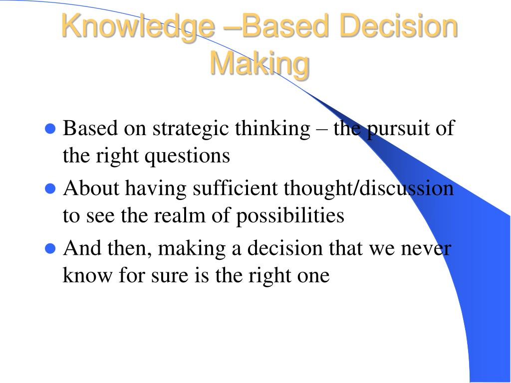 Knowledge –Based Decision Making