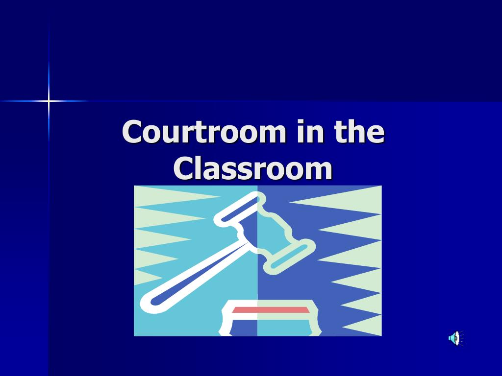 Courtroom in the Classroom