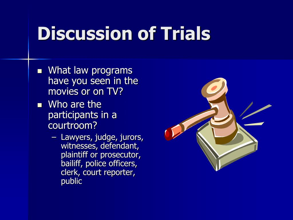 Discussion of Trials