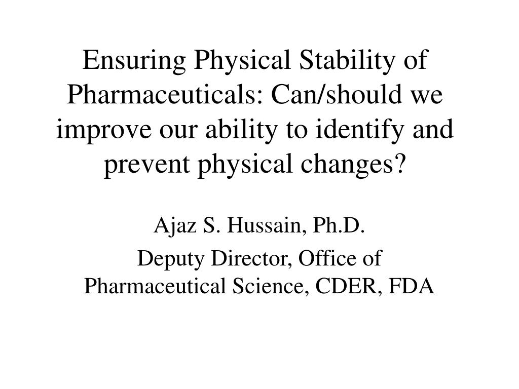 Ensuring Physical Stability of Pharmaceuticals: Can/should we improve our ability to identify and prevent physical changes?