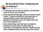 5th amendment claim is rejecting the icj arbitrary