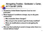 abrogating treaties goldwater v carter 617 f 2d 697 1979