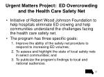 urgent matters project ed overcrowding and the health care safety net
