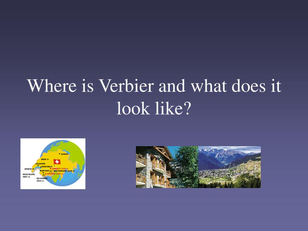 Where is Verbier and what does it look like?