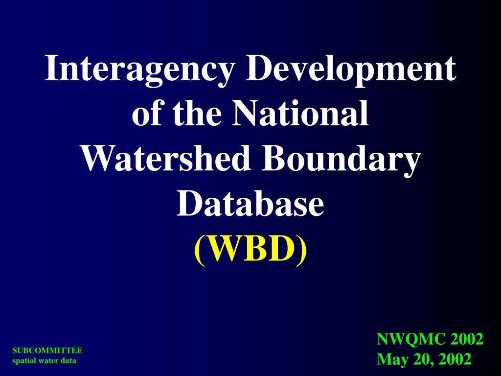Interagency Development of the National Watershed Boundary Database