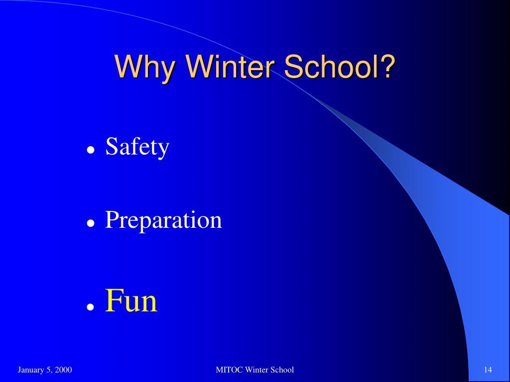 Why Winter School?