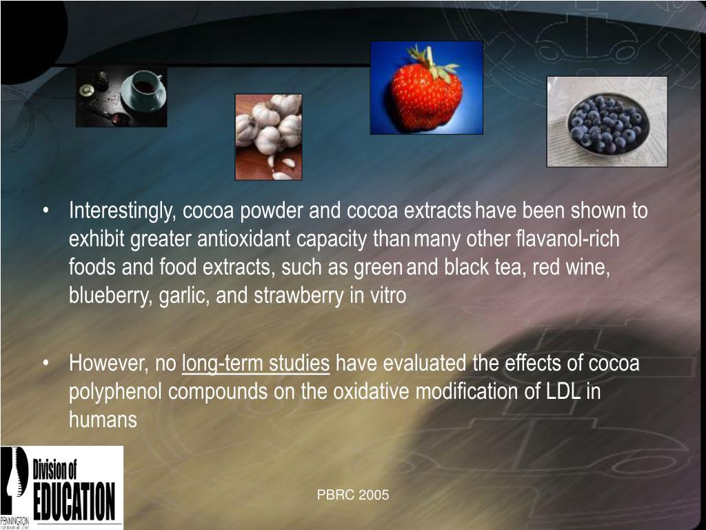 Interestingly, cocoa powder and cocoa extracts