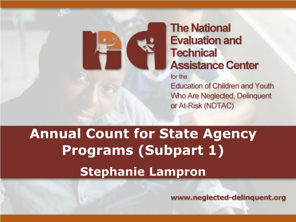 Annual Count for State Agency Programs (Subpart 1)