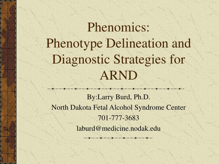Phenomics phenotype delineation and diagnostic strategies for arnd