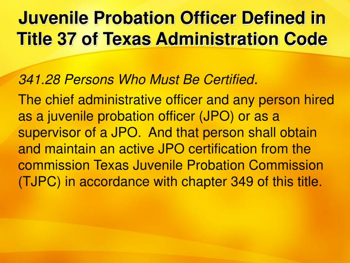 as a juvenile probation officer how would math help me Juvenile probation officers (jpo) and juvenile supervision officers (jso) must be certified by the texas juvenile justice department (tjjd) prior to performing their job duties with the department certified staff are required by the state to have continuing education/training hours to maintain their state certification.