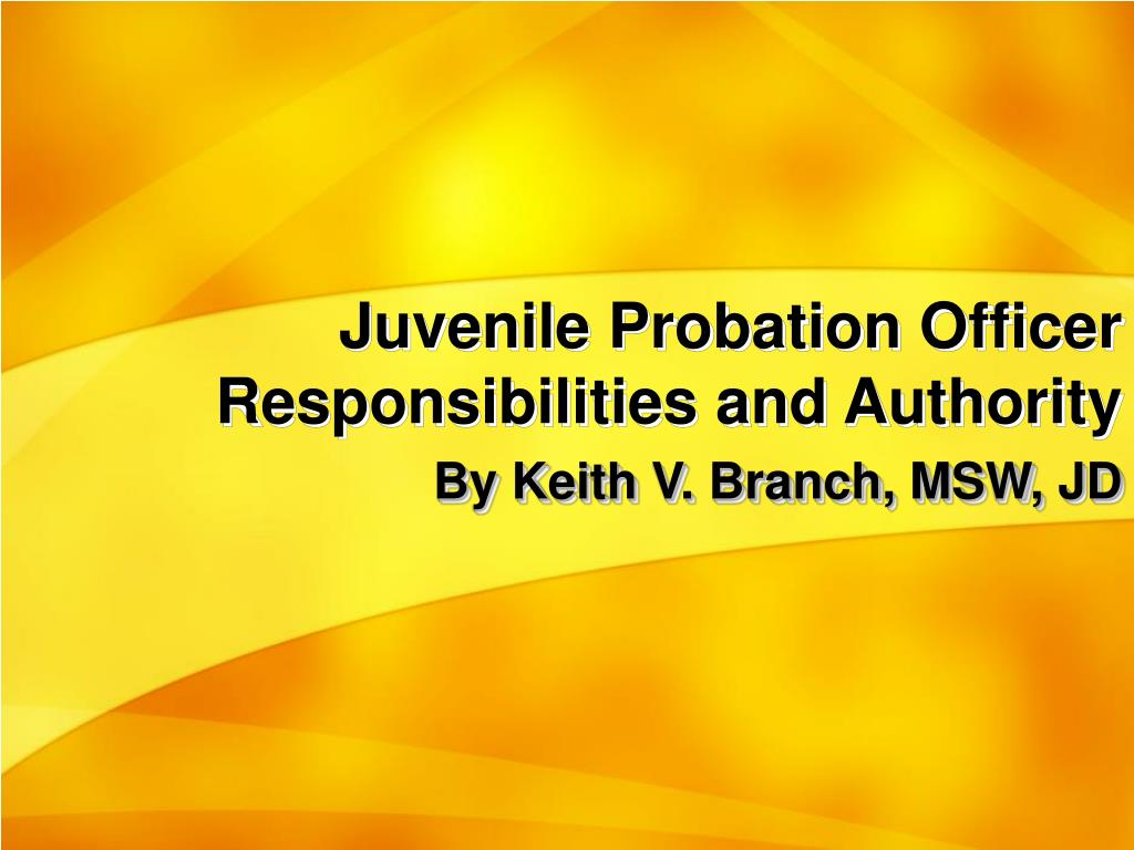 juvenile probation officer responsibilities and authority l.