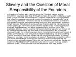 slavery and the question of moral responsibility of the founders