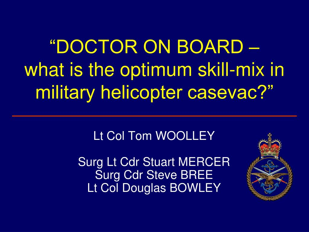 doctor on board what is the optimum skill mix in military helicopter casevac l.
