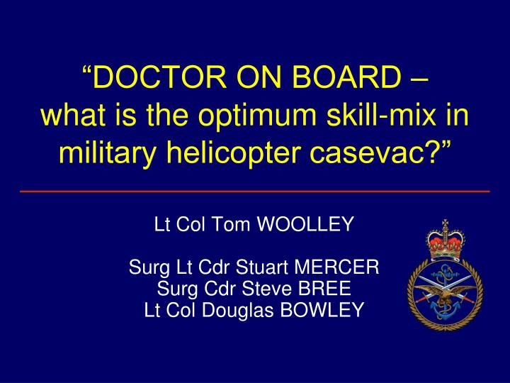Doctor on board what is the optimum skill mix in military helicopter casevac