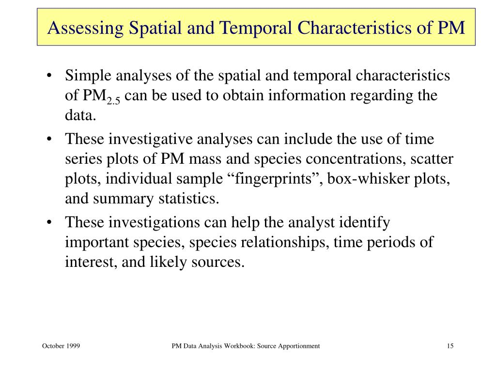 Assessing Spatial and Temporal Characteristics of PM