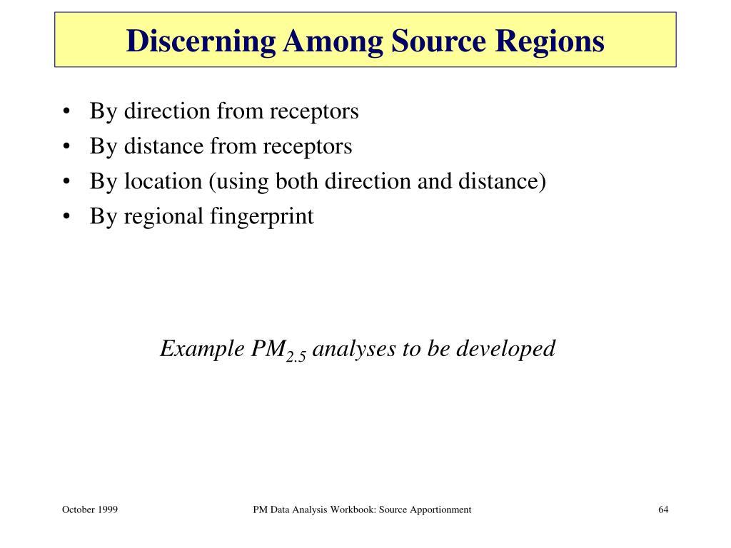 Discerning Among Source Regions
