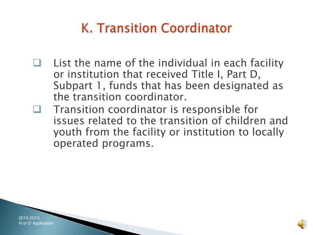 K. Transition Coordinator