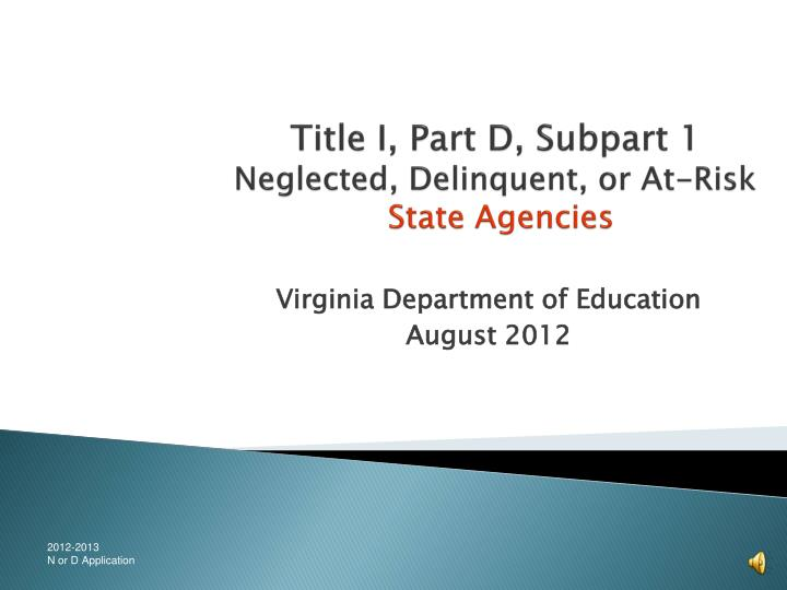 Title i part d subpart 1 neglected delinquent or at risk state agencies