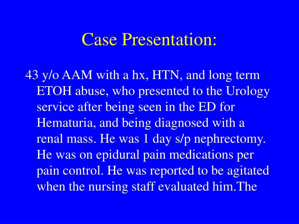Case Presentation: