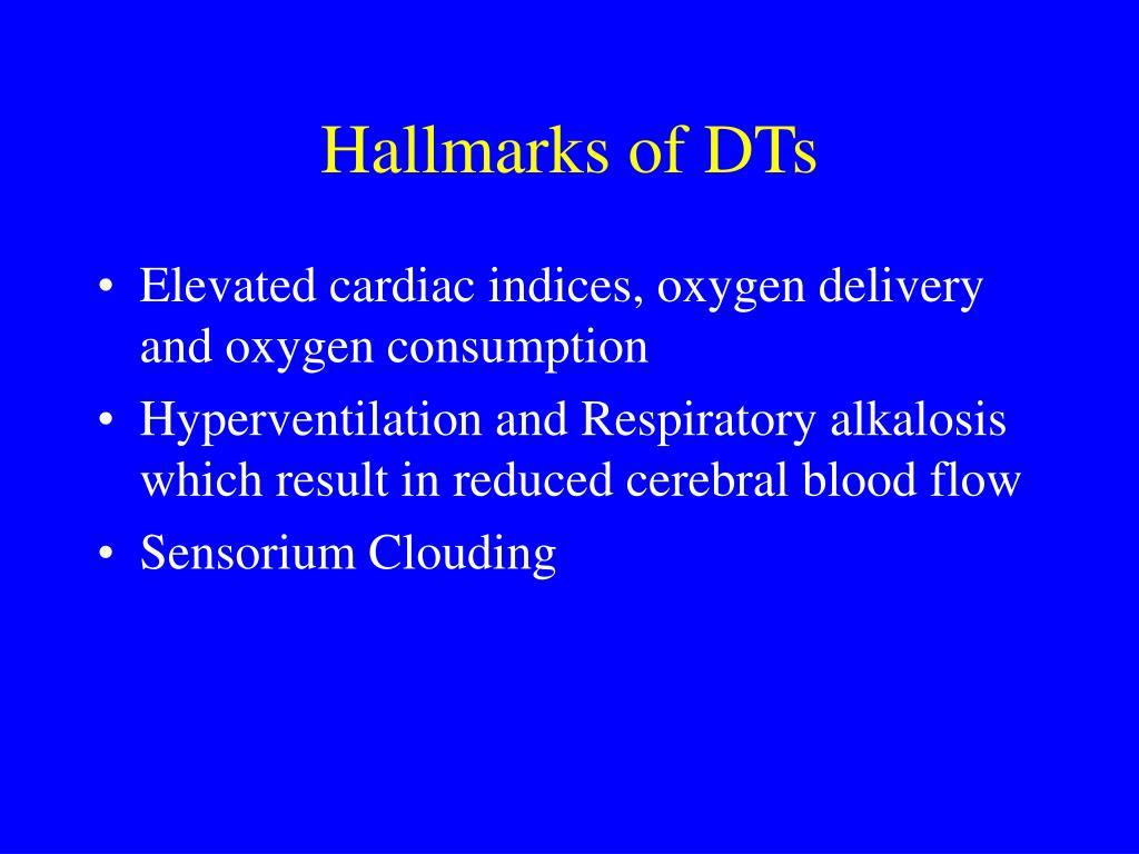 Hallmarks of DTs