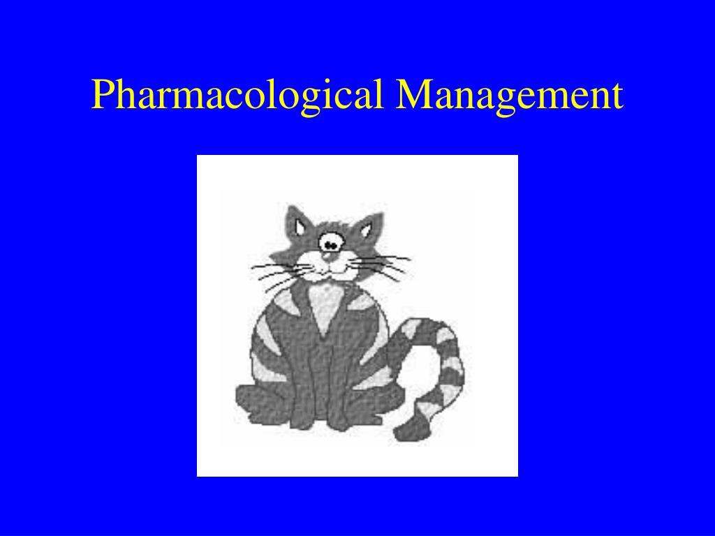 Pharmacological Management