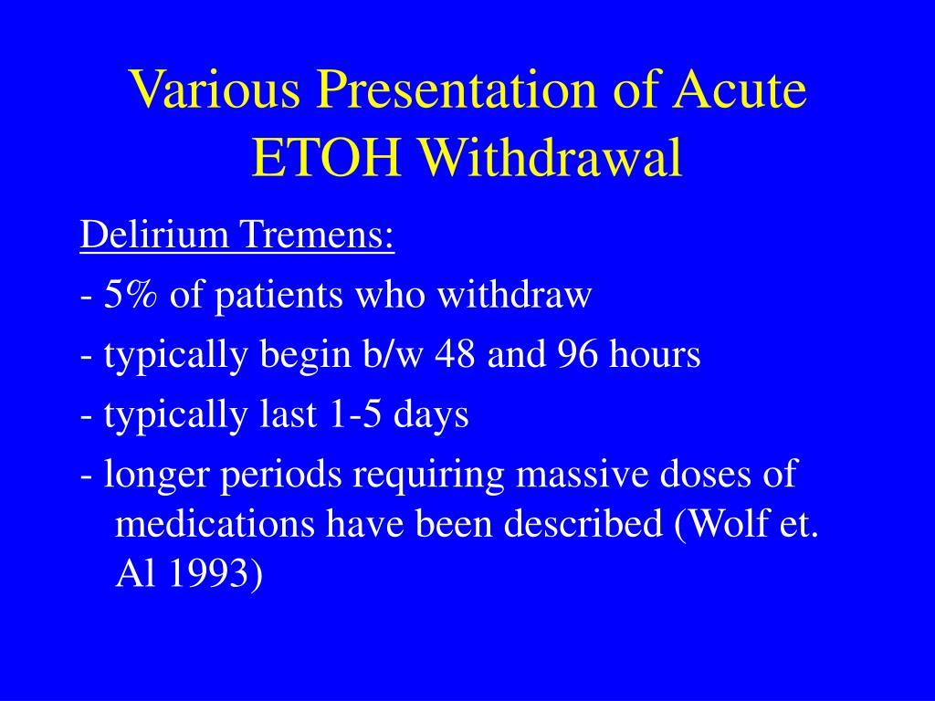 Various Presentation of Acute ETOH Withdrawal